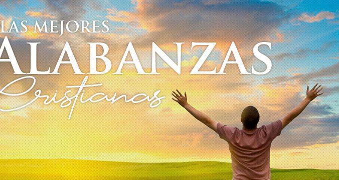 alabanzas cristianas musica cristiana para adorar a Dios