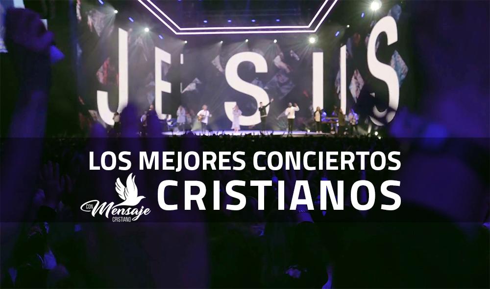 los mejores conciertos cristianos 2019