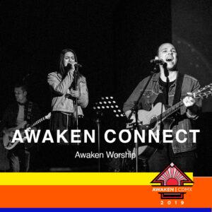 eventos y conciertos cristianos 2019 awaken connect 2019 cdmx Awaken Worship
