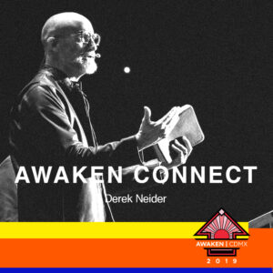 eventos y conciertos cristianos 2019 awaken connect 2019 cdmx Derek Neider