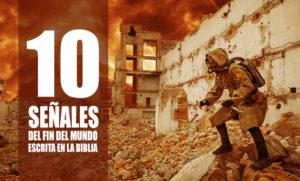 10 señales del fin del mundo escritas en la biblia