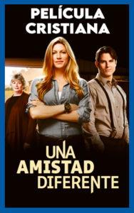 una-amistad-diferente-pelicula-cristiana-completa-en-espanol-latino-gratis