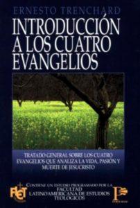 introduccion-a-los-4-evangelios-ernesto-h-trenchard-10-libros-cristianos-que-debes-leer-2020
