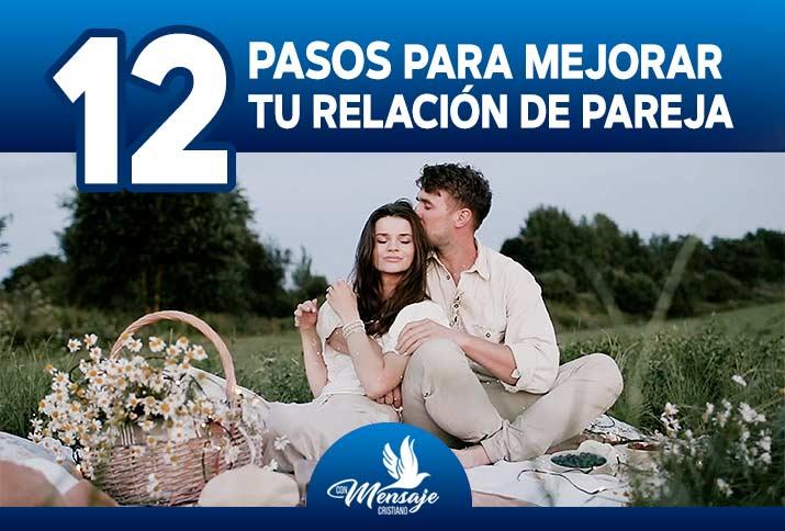 reflexiones cristianas en video 12 pasos para mejorar tu relacion de pareja