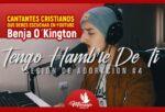 Benja O´Kington Cantantes cristianos de youtube