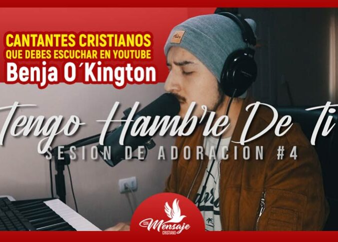 cantantes cristianos nuevos en youtube benja o kington