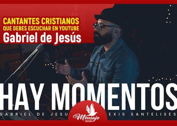 gabriel de jesus cantantes cristianos nuevos en youtube 2021 musica cristiana